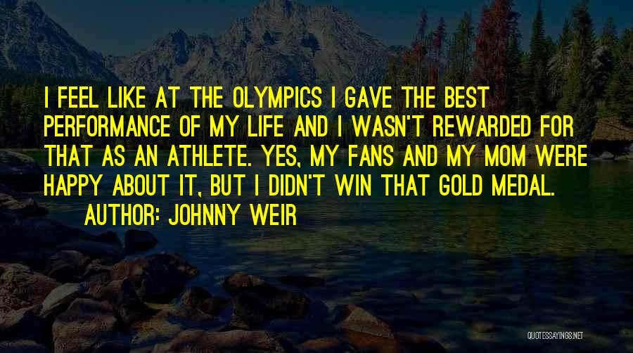 Best Olympics Quotes By Johnny Weir