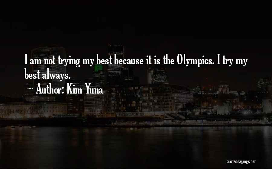 Best Olympics Quotes By Kim Yuna
