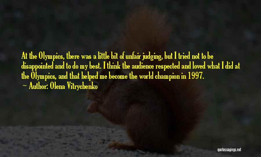 Best Olympics Quotes By Olena Vitrychenko