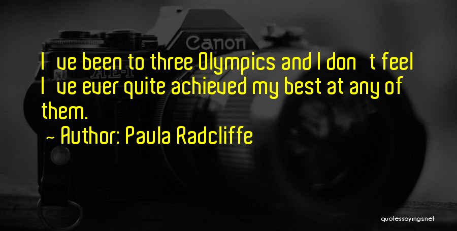 Best Olympics Quotes By Paula Radcliffe