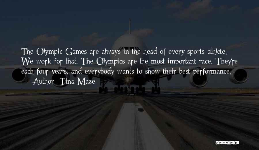 Best Olympics Quotes By Tina Maze
