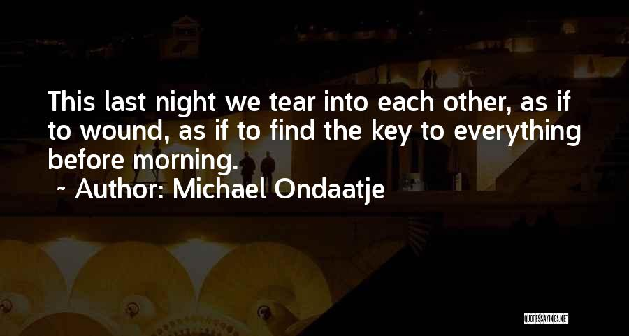 Best Ondaatje Quotes By Michael Ondaatje