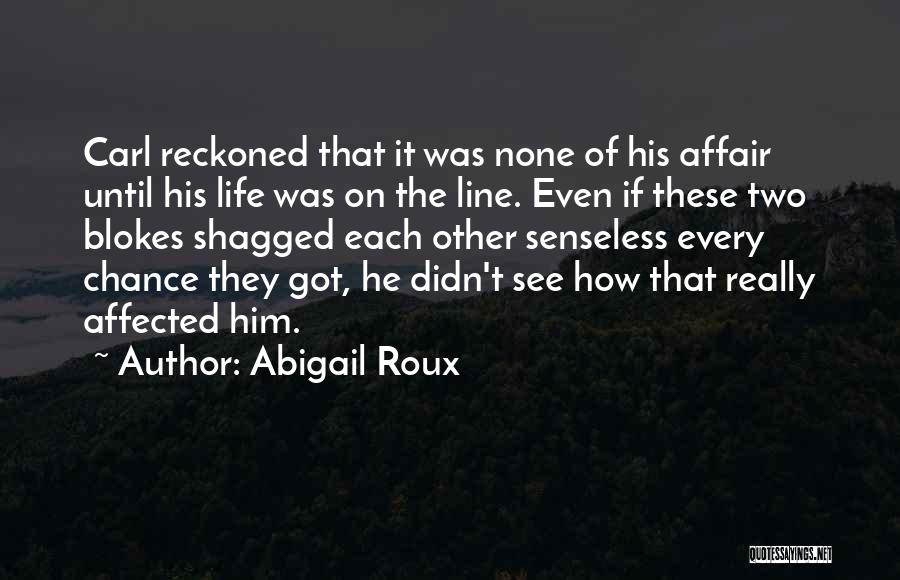 Best One Line Life Quotes By Abigail Roux