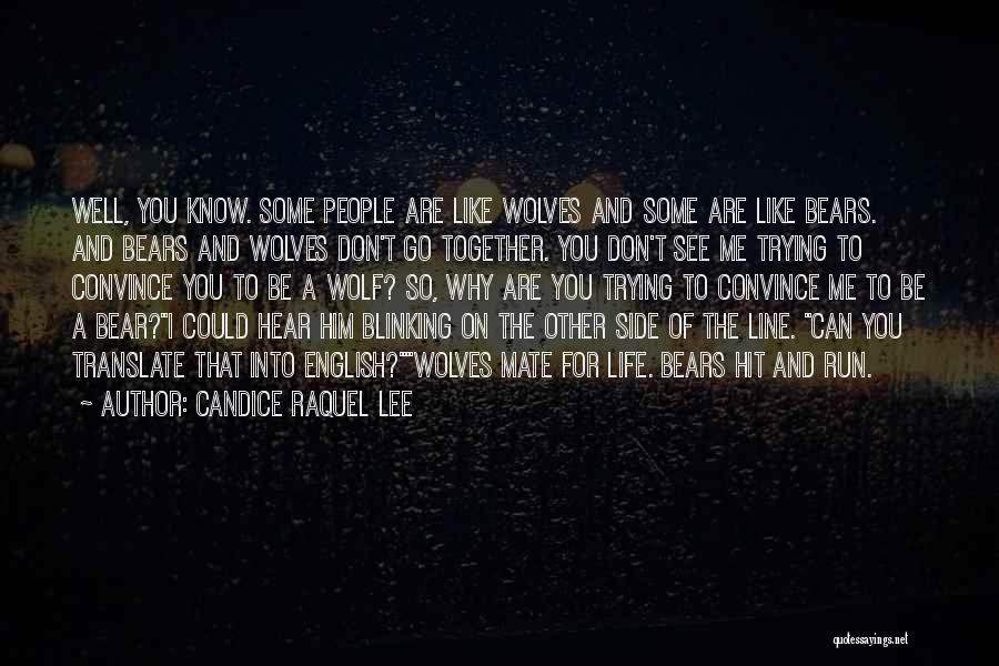 Best One Line Life Quotes By Candice Raquel Lee