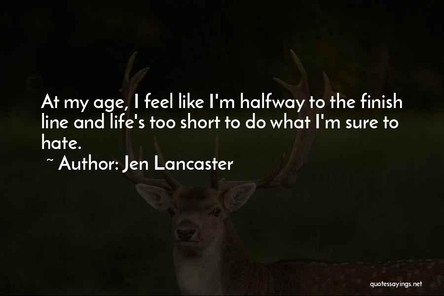 Best One Line Life Quotes By Jen Lancaster