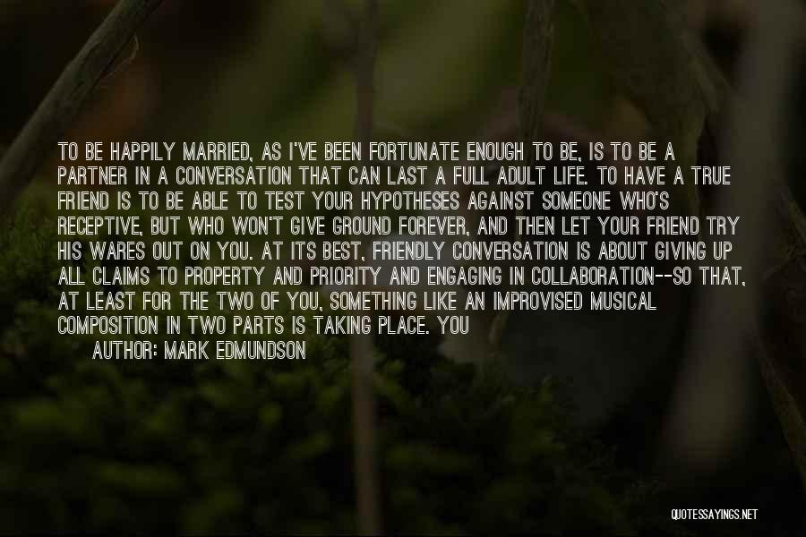 Best One Line Life Quotes By Mark Edmundson