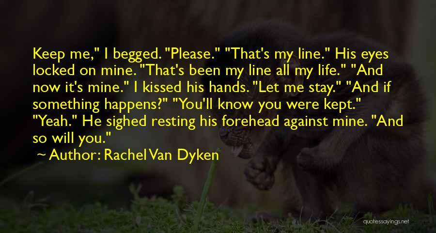 Best One Line Life Quotes By Rachel Van Dyken