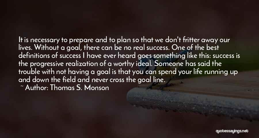 Best One Line Life Quotes By Thomas S. Monson