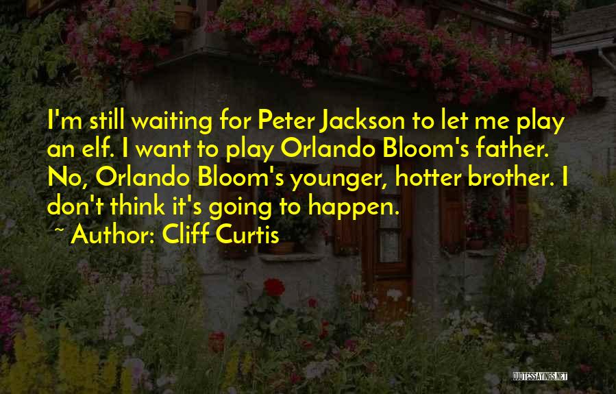 Best Orlando Bloom Quotes By Cliff Curtis