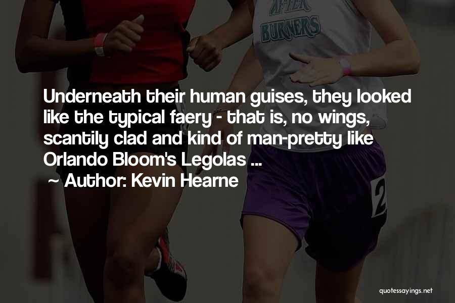 Best Orlando Bloom Quotes By Kevin Hearne