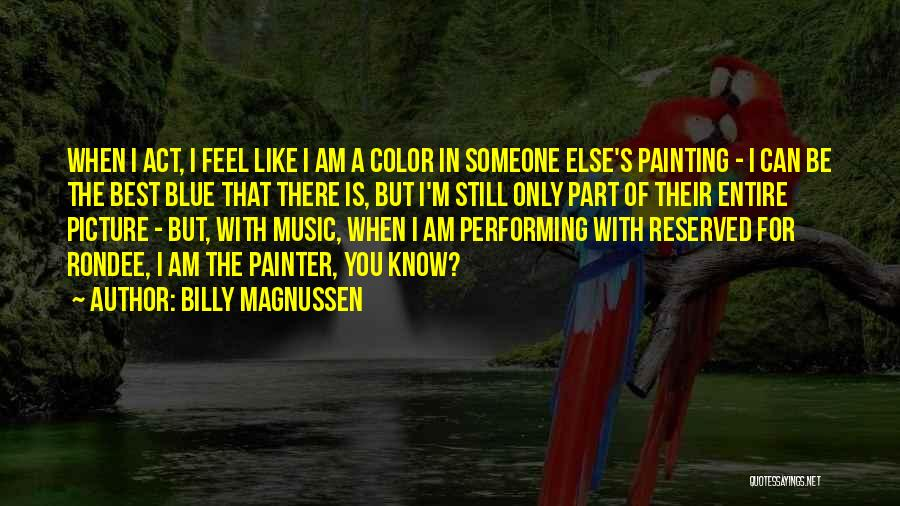 Best Painter Quotes By Billy Magnussen