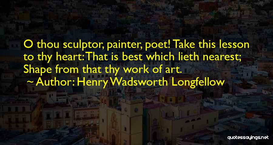 Best Painter Quotes By Henry Wadsworth Longfellow