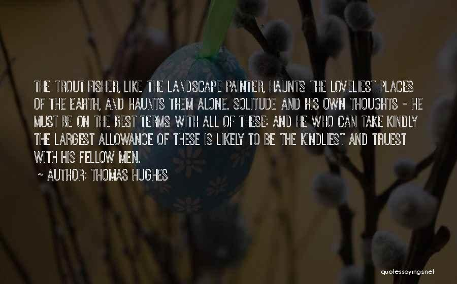 Best Painter Quotes By Thomas Hughes