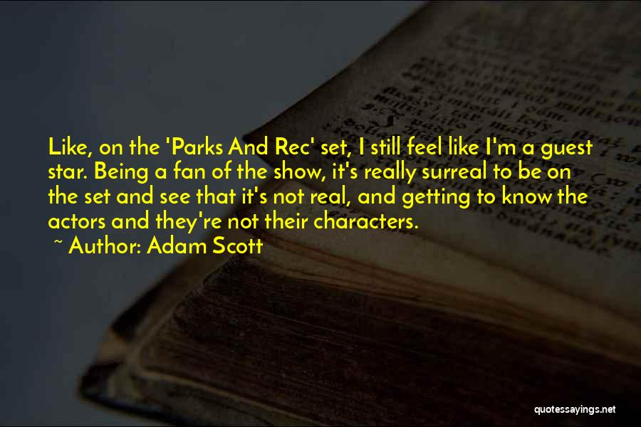 Best Parks And Rec Quotes By Adam Scott