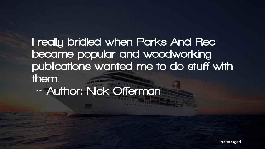 Best Parks And Rec Quotes By Nick Offerman