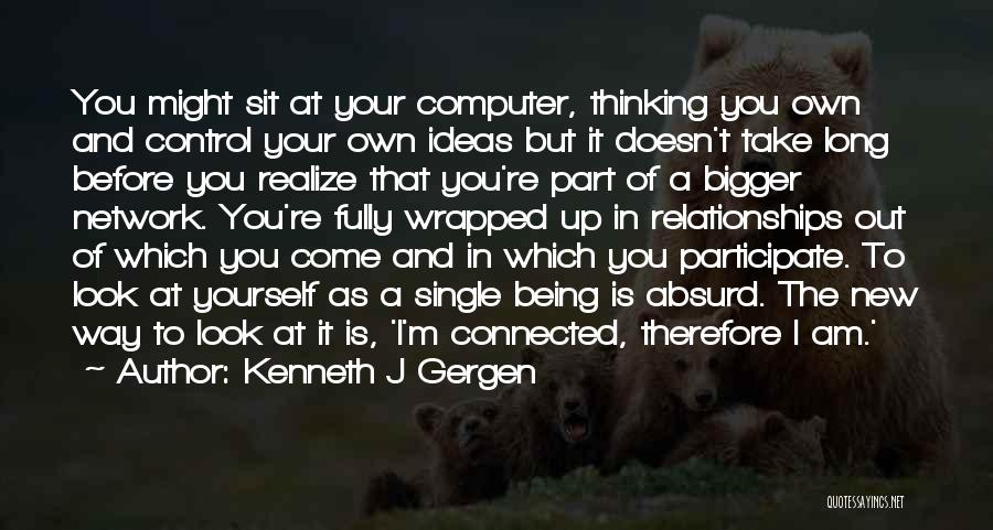 Best Part Of Being Single Quotes By Kenneth J Gergen