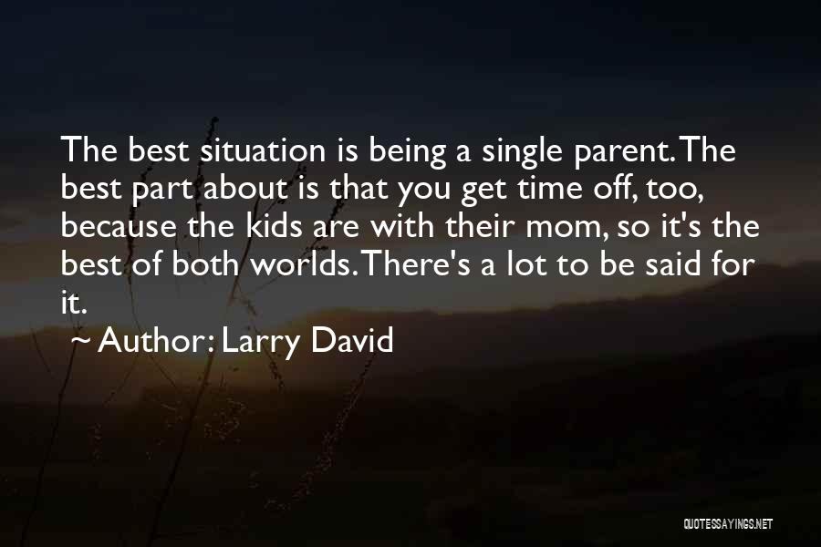 Best Part Of Being Single Quotes By Larry David