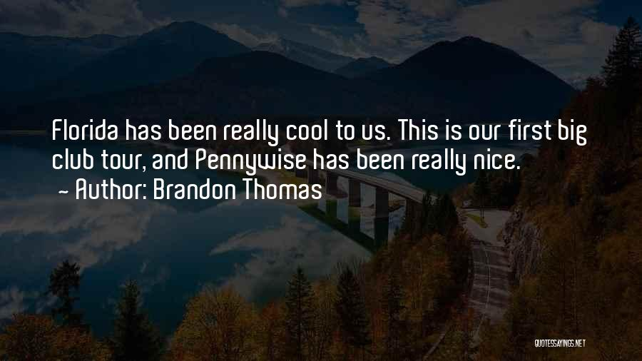 Best Pennywise Quotes By Brandon Thomas