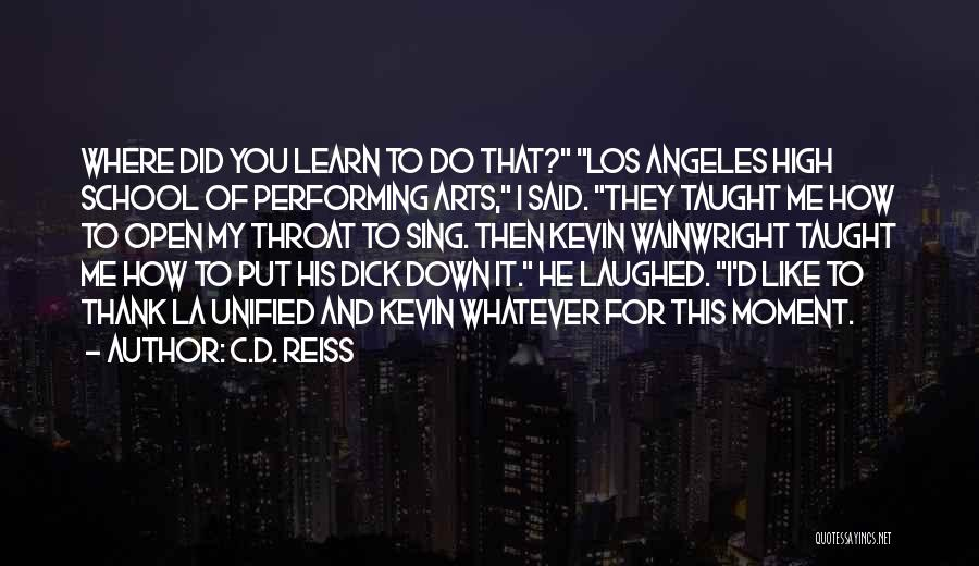 Best Performing Arts Quotes By C.D. Reiss