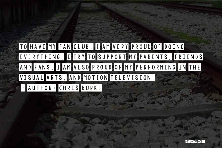 Best Performing Arts Quotes By Chris Burke