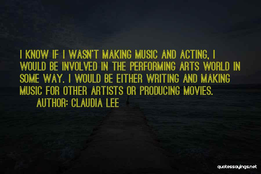 Best Performing Arts Quotes By Claudia Lee