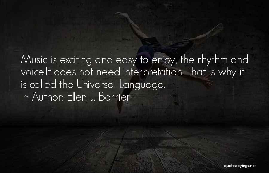 Best Performing Arts Quotes By Ellen J. Barrier