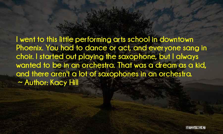 Best Performing Arts Quotes By Kacy Hill