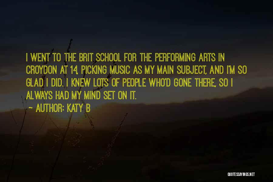 Best Performing Arts Quotes By Katy B