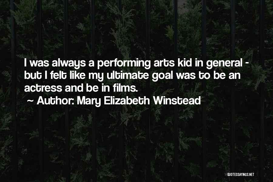 Best Performing Arts Quotes By Mary Elizabeth Winstead