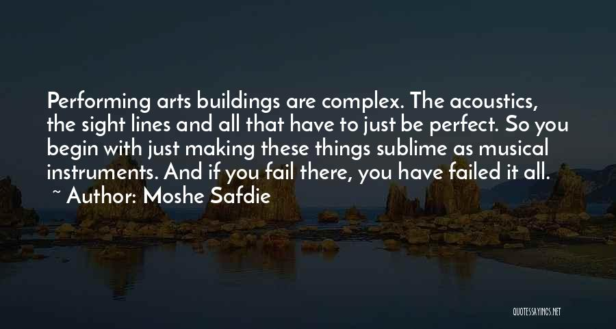 Best Performing Arts Quotes By Moshe Safdie
