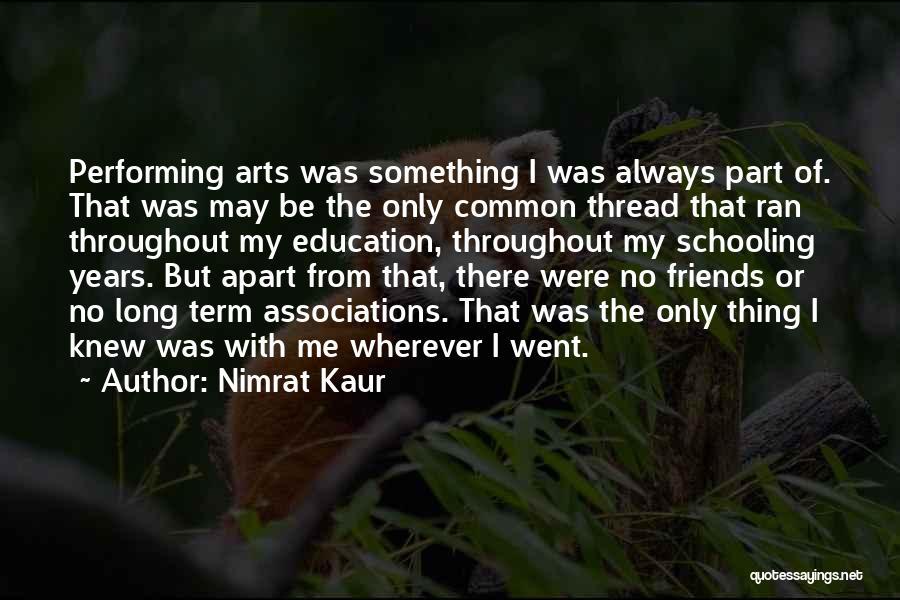 Best Performing Arts Quotes By Nimrat Kaur