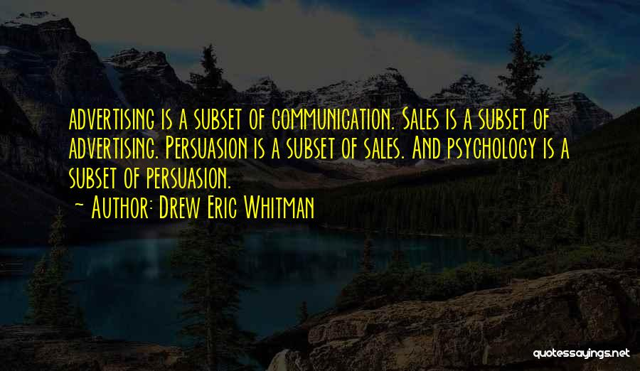 Best Persuasion Quotes By Drew Eric Whitman