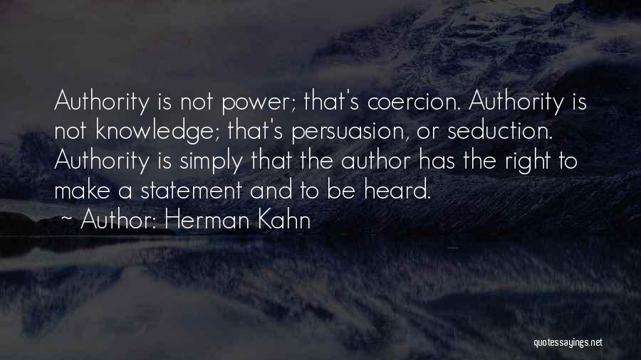Best Persuasion Quotes By Herman Kahn