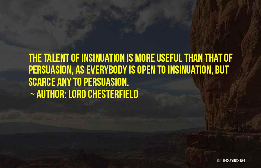 Best Persuasion Quotes By Lord Chesterfield