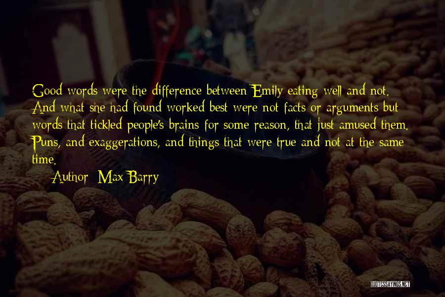 Best Persuasion Quotes By Max Barry