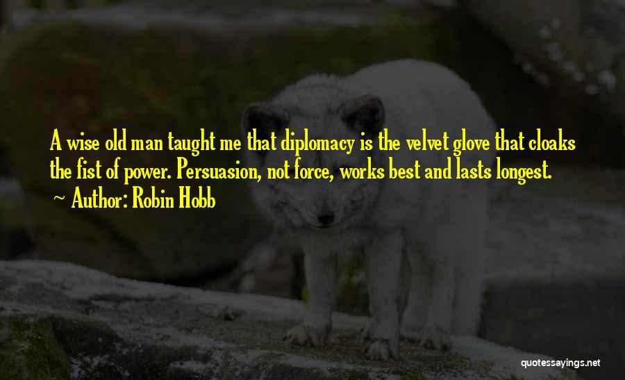 Best Persuasion Quotes By Robin Hobb