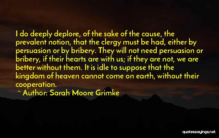 Best Persuasion Quotes By Sarah Moore Grimke
