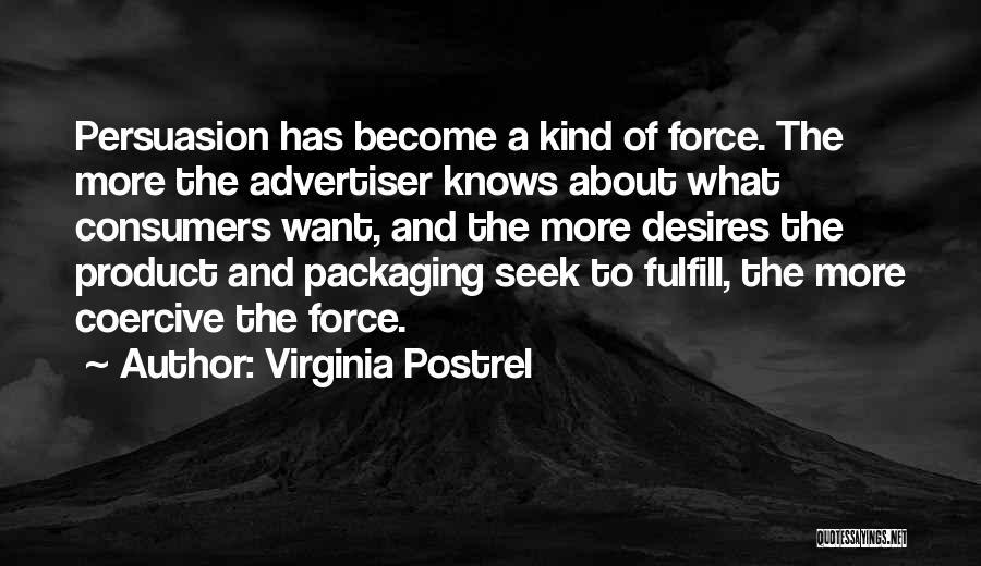 Best Persuasion Quotes By Virginia Postrel