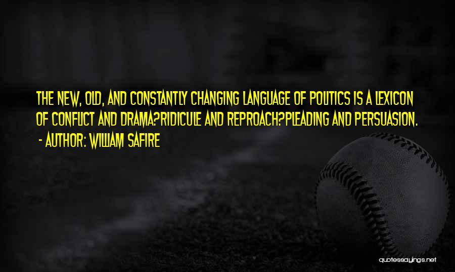 Best Persuasion Quotes By William Safire