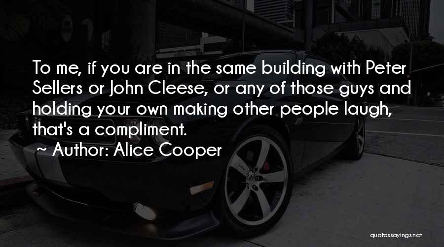 Best Peter Sellers Quotes By Alice Cooper