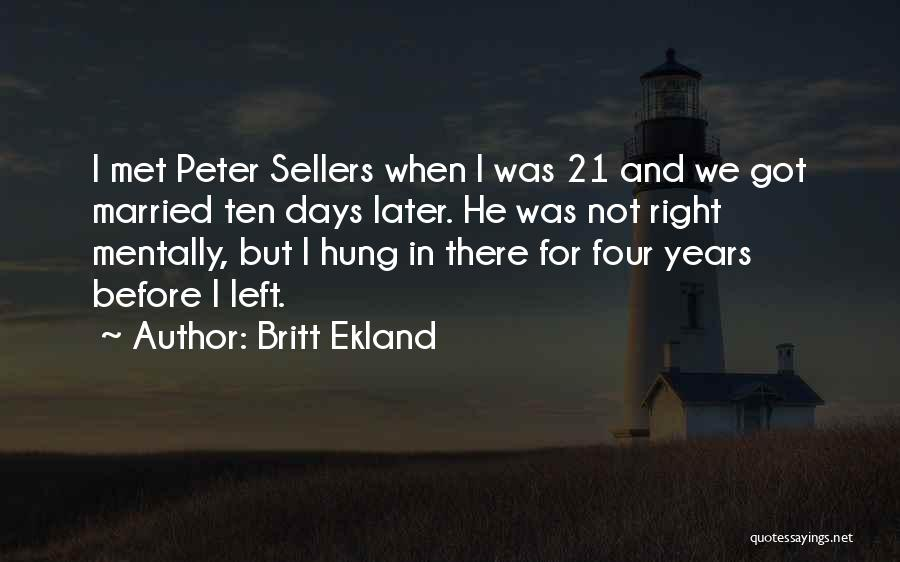 Best Peter Sellers Quotes By Britt Ekland