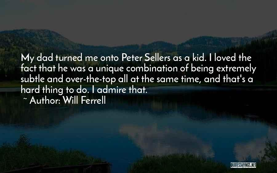 Best Peter Sellers Quotes By Will Ferrell