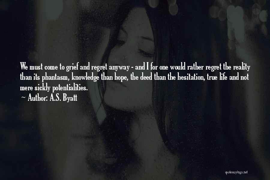 Best Phantasm Quotes By A.S. Byatt