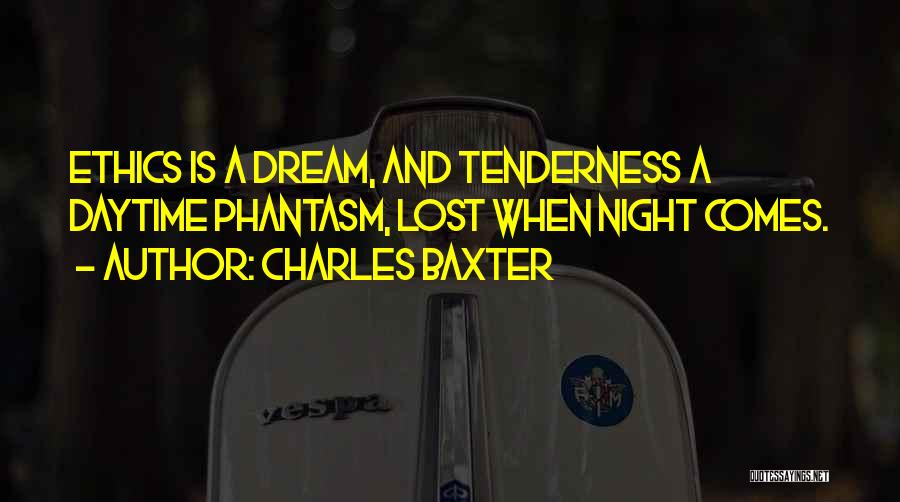 Best Phantasm Quotes By Charles Baxter
