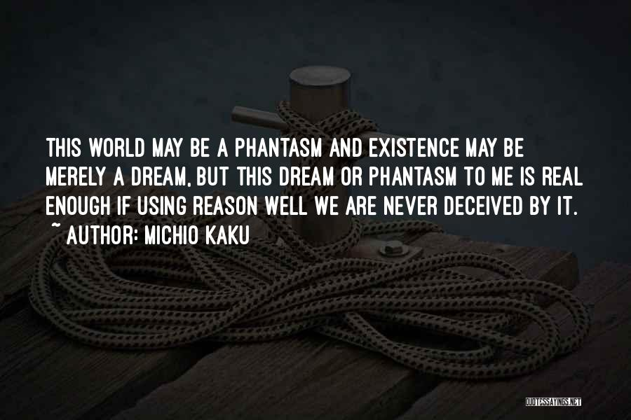 Best Phantasm Quotes By Michio Kaku