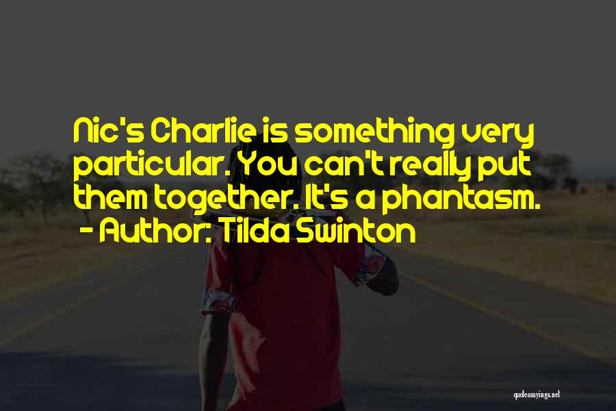 Best Phantasm Quotes By Tilda Swinton