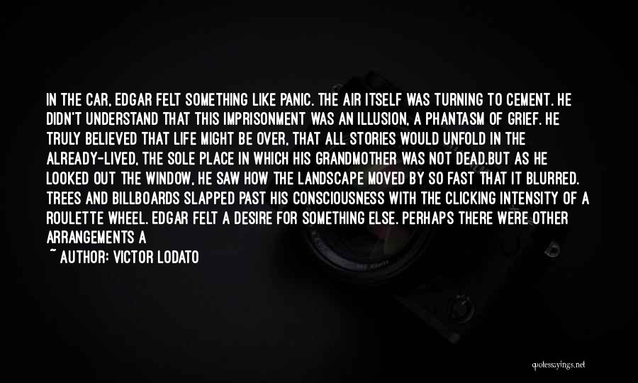 Best Phantasm Quotes By Victor Lodato