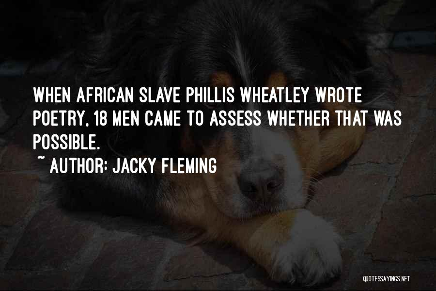 Best Phillis Wheatley Quotes By Jacky Fleming