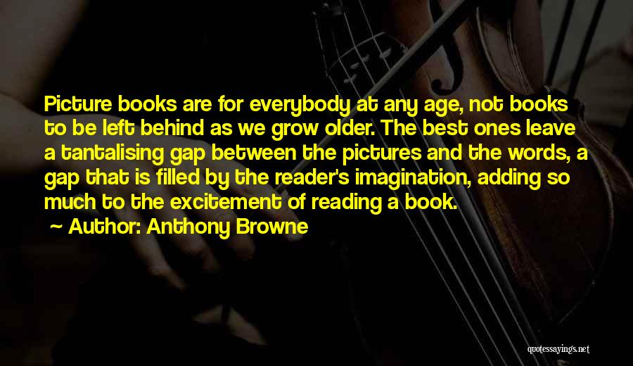 Best Picture Book Quotes By Anthony Browne