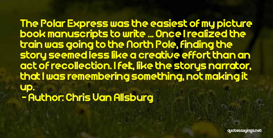 Best Picture Book Quotes By Chris Van Allsburg